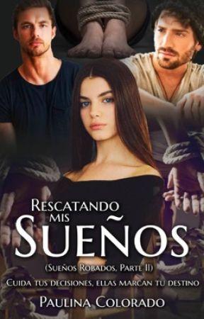RESCATANDO MIS SUEÑOS by RossySoRent14