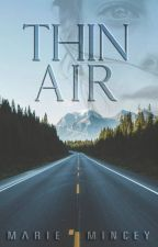 Thin Air by MarieMincey2