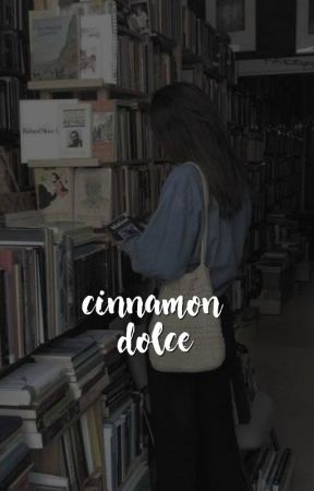 CINNAMON DOLCE ━━ Poems by bakerstreets