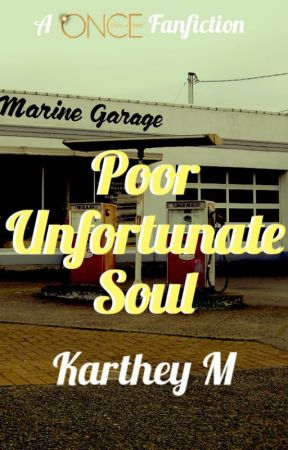 Poor Unfortunate Soul (An OUAT Fanfiction) by KartheyM