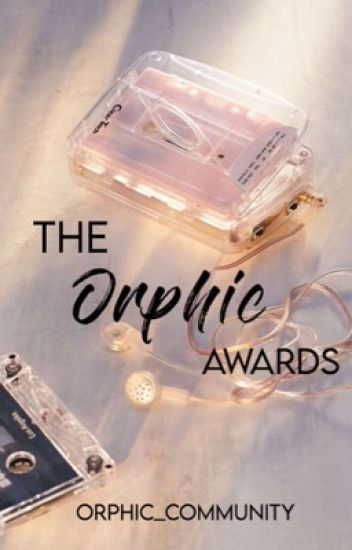 The Orphic Awards   OPEN