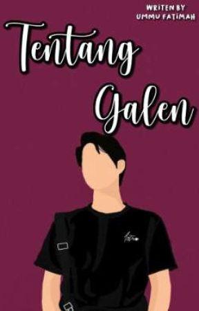 Tentang Galen ✓ by umufatimah5