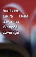 hurricane Laura ➕ Delta coverage Wattpad coverage by Patrickbronder20050