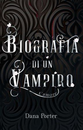 Biografia di un Vampiro - L'amore by danap93