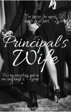 Principal's Wife : WILD JUNGLE UNIVERSITY #1 [ COMPLETED ] by yourlovelysenorita