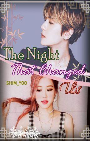 The Night That Changed Us... (Baekhyun & Rose) by Shim_Yoo