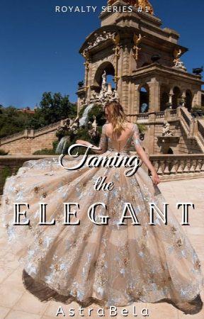 Taming the Elegant (Royalty Series #1) by AstraBela