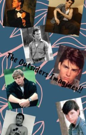 The Outsiders Imagines!!{DISCONTINUED} by honk_paige