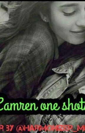 Camren one-shots by Harmonizer_me_727