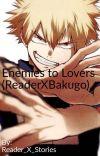 Enemies to Lovers (ReaderXBakugo) cover