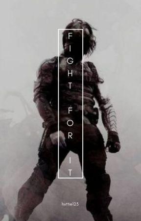Fight For It // Bucky Barnes by hxttie123
