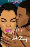 TWICE A ZING ✔  |A Nigerian Romance| cover
