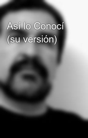 Así lo Conocí (su versión) by AntonioBonilla
