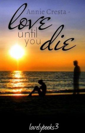 Annie Cresta-Love until you die by lovelybooks3