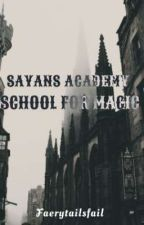 Sayans Academy: School for Magic by AnonymousServant
