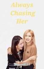 Always Chasing Her (Chaesoo) by skysoo0112