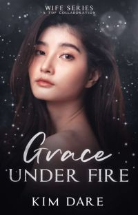 WIFE SERIES: GRACE UNDER FIRE cover
