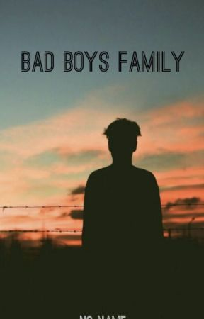 Bad Boys Family by Suicidal_AF