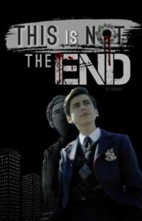 This is not the end | The Umbrella Academy cover