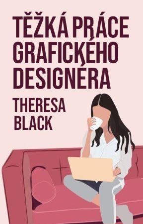 Těžká práce grafického designéra by theressablack