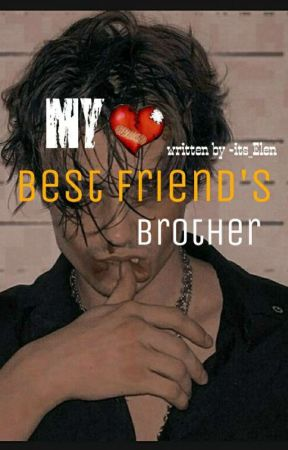 My Best Friend's Brother by -its_Elen
