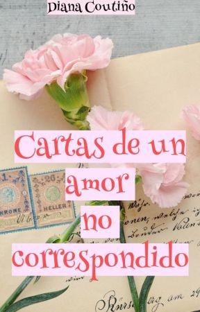 Cartas de un amor no correspondido © - Extra LMQ by Dianiscfd