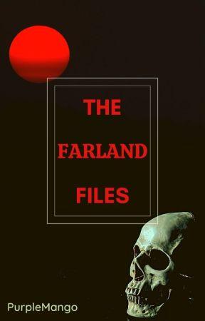 The Farland Files by ActuallyPurpleMango