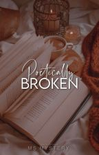 Poetically Broken by Ms_____Mstery