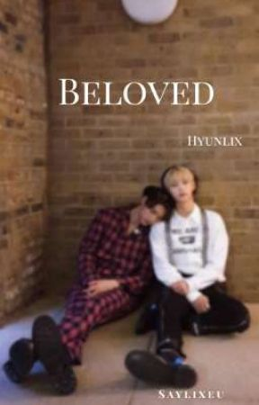 Beloved ( HyunLix ) by Sweetbbylix