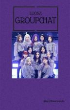 LOONA GROUPCHAT by lentilbeanyeojin