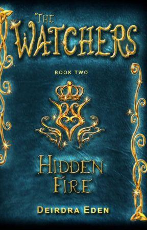 The Watchers Book 2: HIDDEN FIRE (unedited) by DeirdraEden