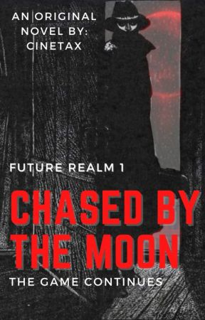 Chased by the Moon  (UNDER REVISION) by CINETAX