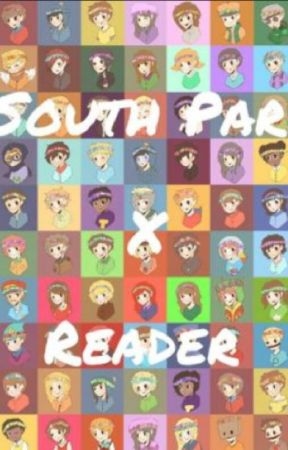 SouthPark X Reader (DISCONTINUED) by Chara_The_Chaira