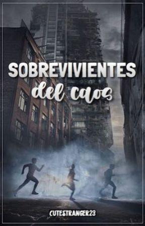 Sobrevivientes Del Caos (Próximamente) by CuteStranger23