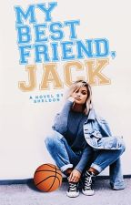 My Best Friend, Jack ✓ by sheldon_