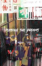 Playing The Dreams // a Dreamcatcher story by carmaander