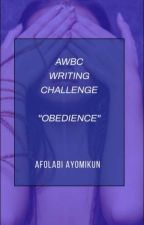 Obedience(AWBC Writing Challenge ) by Ice_Queen_Joy