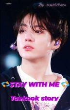 ~~••Stay With Me••~~(taekook/vkook) by 123456789tanu