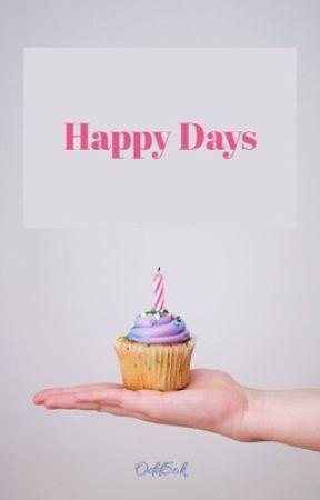 Happy Days by OddSok