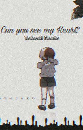 Can you see my Heart?   ❄︎𝐓𝐨𝐝𝐨𝐫𝐨𝐤𝐢 𝐒𝐡𝐨𝐮𝐭𝐨❄︎ by Souraku