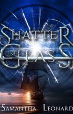 "Shatter Like Glass-Cinderella Retold ""Wattys Edition"" by AlcinaMystic"