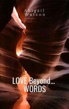 LOVE BEYOND... WORDS by watsaby