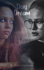 Day Dream || Choni  by choniwrites