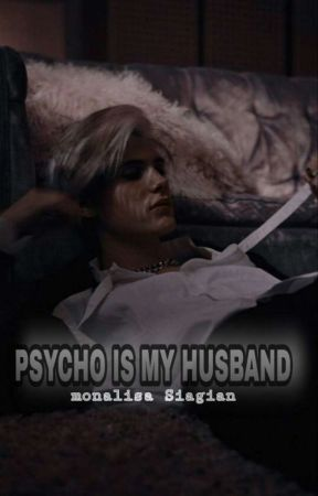 PSYCHO IS MY HUSBAND by siagian222