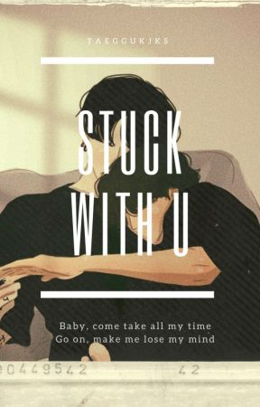Stuck With U | Taekook  by taeggukjks