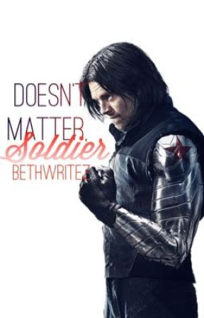 Doesn't Matter, Soldier (Hold On, Soldier Book 2)   marvel by bethwritez