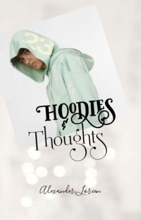 Hoodies & Thoughts  by Lorien_Alexi
