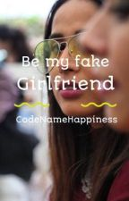 Be my Fake Girlfriend by codenamehappiness