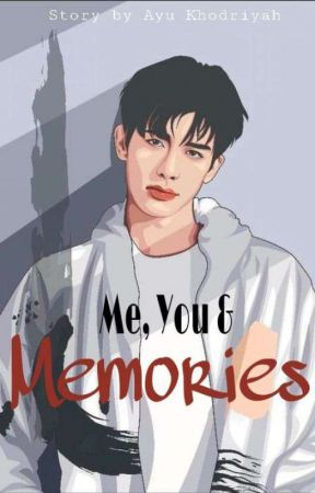 Me, You & Memories by Ayukhdryh_