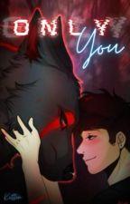 Only you ~ Dark x Ethan {Unas Annus} by Puppys_Kitten